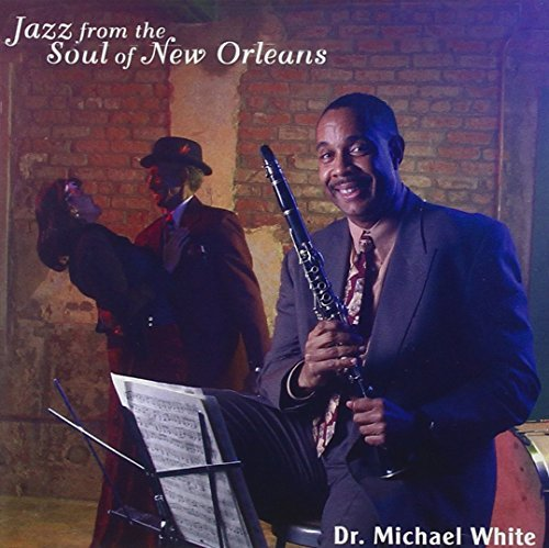 Dr. Michael White Jazz From The Soul Of New Orle