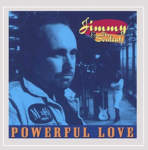 Jimmy & The Soulcats Powerful Love