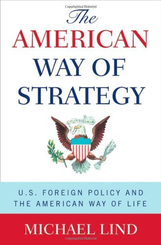 Michael Lind American Way Of Strategy The