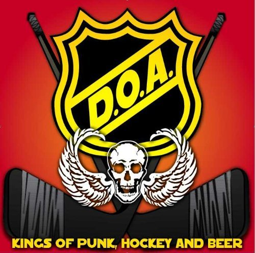 D.O.A. Kings Of Punk Hockey & Beer