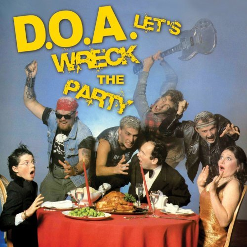 D.O.A. Let's Wreck The Party