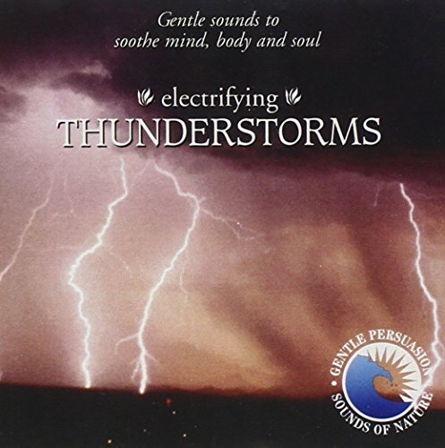 Gentle Persuasion Electrifying Thunderstorms Gentle Persuasion