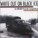 White Out On Black Ice White Out On Black Ice Drag The River Grandpa's Ghost Spot Stop & Listen Boys