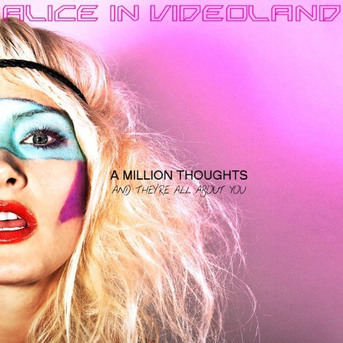 Alice In Videoland Millionthoughts & They're All