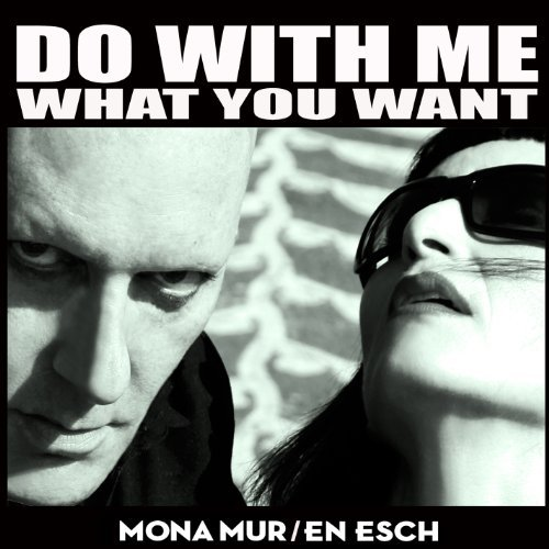 Mona Mur & En Esch Do With Me What You Want