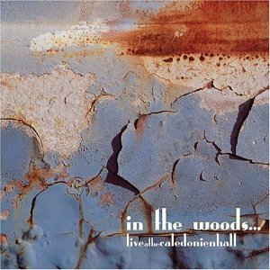 In The Woods Live At The Caledonien Hall