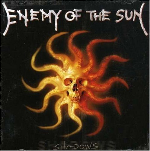 Enemy Of The Sun Shadows