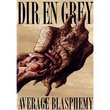 Dir En Grey Average Blasphemy