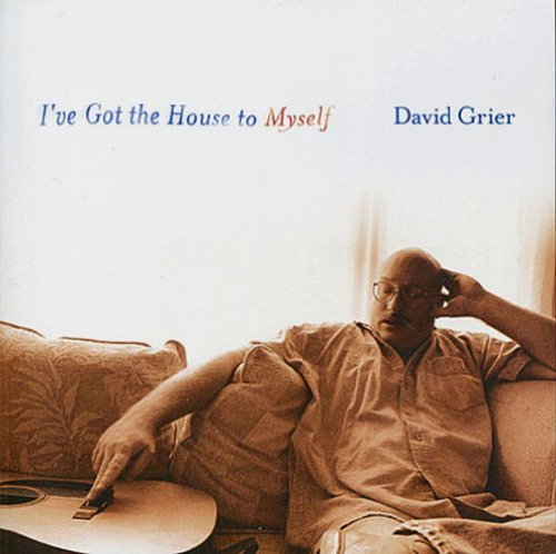 David Grier I've Got The House To Myself