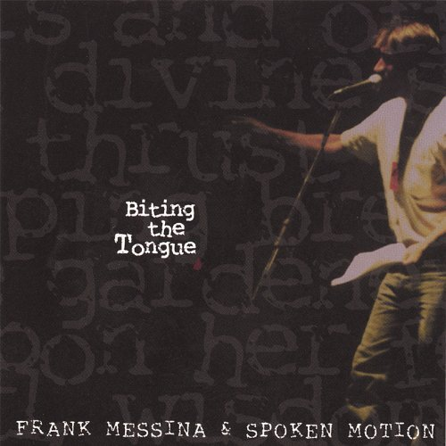Frank Messina & Spoken Motion Biting The Tongue
