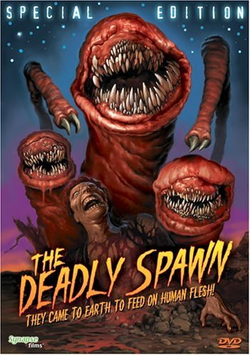 Deadly Spawn Deadly Spawn R