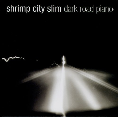 Shrimp City Slim Dark Road Piano