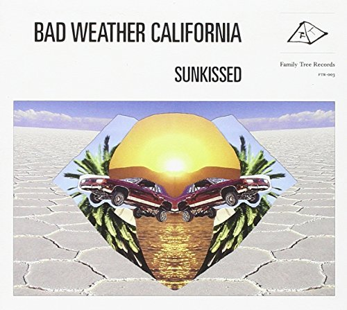 Bad Weather California Sunkissed