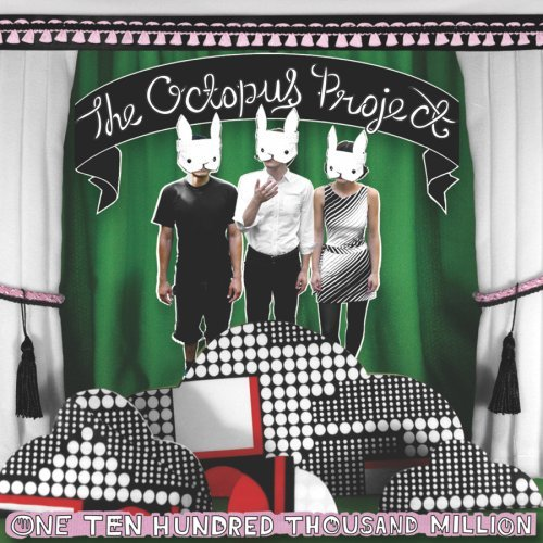 Octopus Project One Ten Hundred Thousand Milli