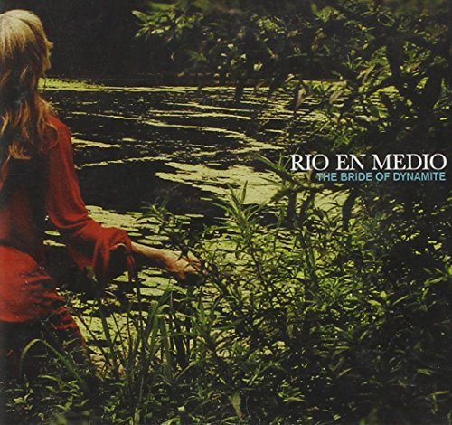 Rio En Medio Bride Of Dynamite