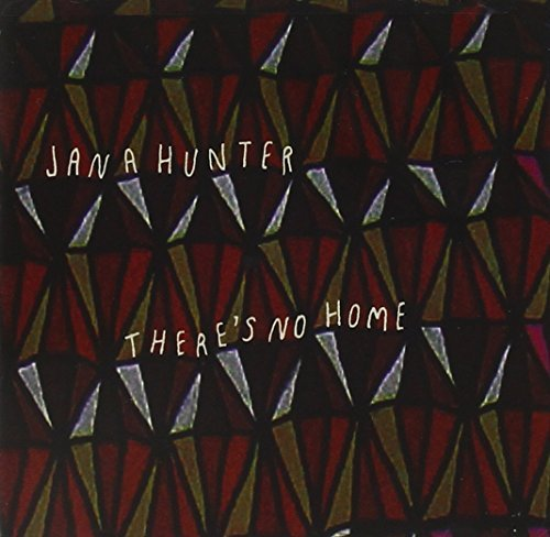 Jana Hunter There's No Home