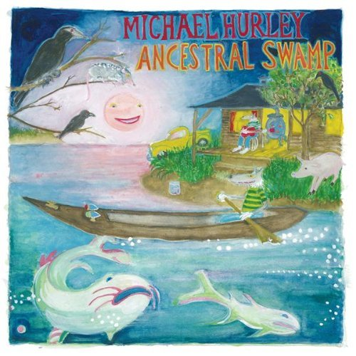 Michael Hurley Ancestral Swamp