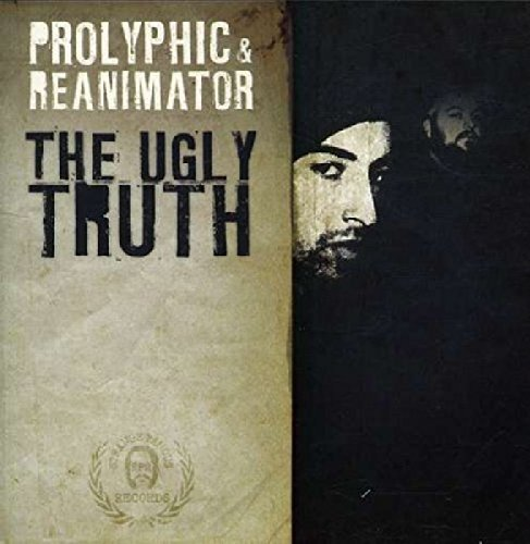 Prolyphic & Reanimator Ugly Truth