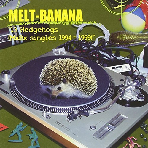 Melt Banana 13 Hedgehogs (mxbx Singles 199