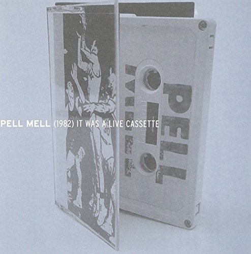 Pell Mell 1982 It Was A Live Cassette