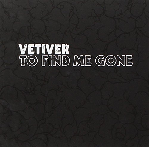 Vetiver To Find Me Gone