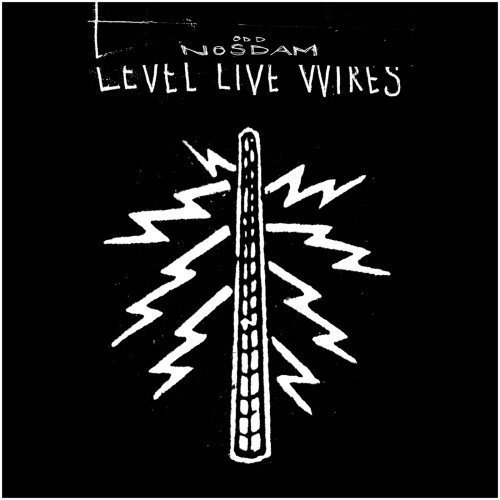 Odd Nosdam Level Live Wires