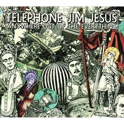 Telephone Jim Jesus Anywhere Out Of The Everything