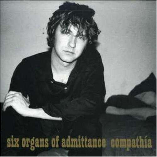 Six Organs Of Admittance Compathia