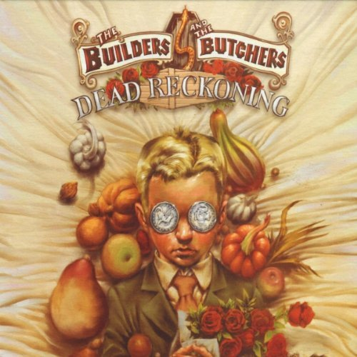 Builders & The Butchers Dead Reckoning