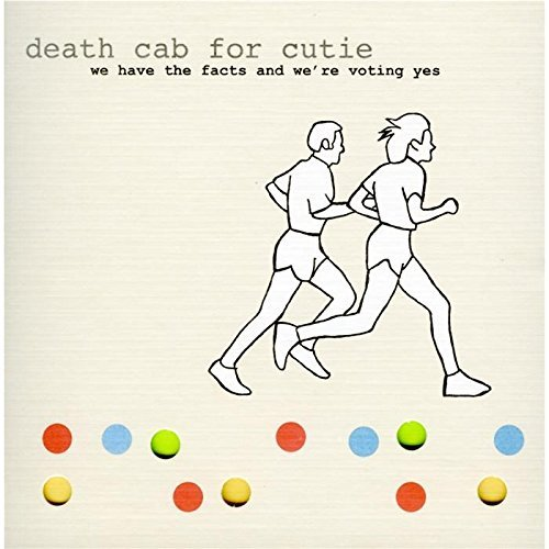 Death Cab For Cutie We Have The Facts & We're Vo