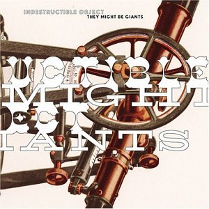 They Might Be Giants Indestructible Object