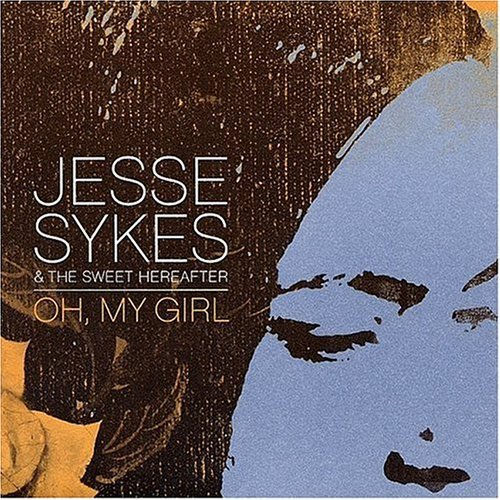 Jesse & The Sweet Hereaf Sykes Oh My Girl