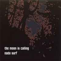 Nada Surf Moon Is Calling 7 Inch Single
