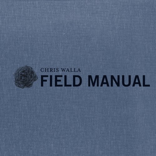 Chris Walla Field Manual Deluxe Ed.