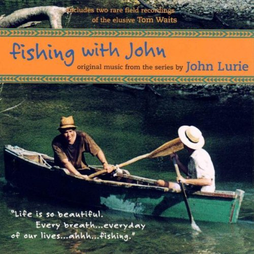 John Lurie Fishing With John Music By John Lurie