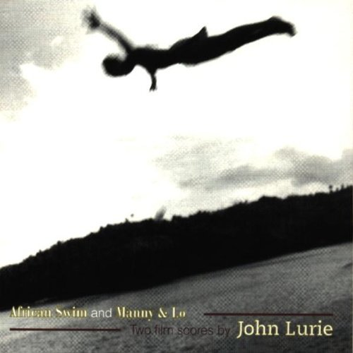 John Lurie African Swim & Manny & Lo