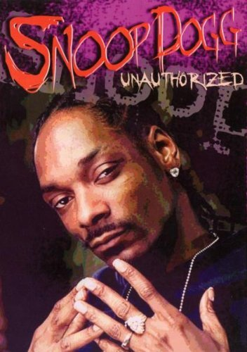 Snoop Dogg Unauthorized Snoop Dogg Unauthorized Nr