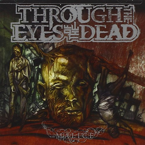 Through The Eyes Of The Dead Malice