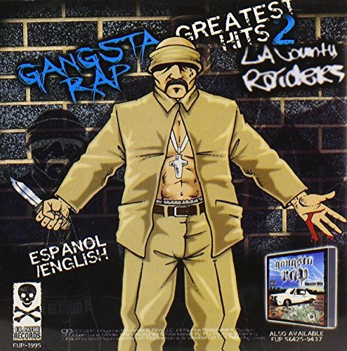Gangsta Rap's Greatest Hits Vol. 2 L.A. County Raiders Explicit Version Gangsta Rap's Greatest Hits