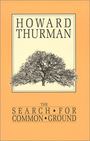 Howard Thurman The Search For Common Ground