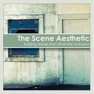 The Scene Aesthetic Building Homes From What We've Known