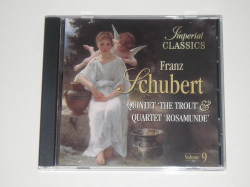 "Franz Schubert Quintet ""the Trout"" & Quartet ""rosamunde"" Imperial Classics Vol. 9"
