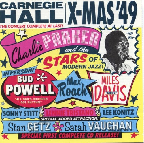 Charlie Parker & The Stars Of Modern Jazz Carnegie Hall X Mas '49
