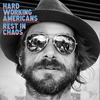 Hard Working Americans Rest In Chaos (indie Exclusive Pricing)