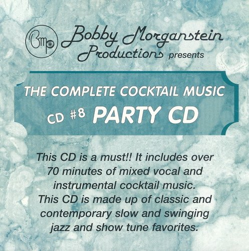 Bobby Morganstein Productions Presents The Complete Cocktail Music Party CD CD #8
