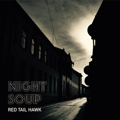 Red Tail Hawk Night Soup Local
