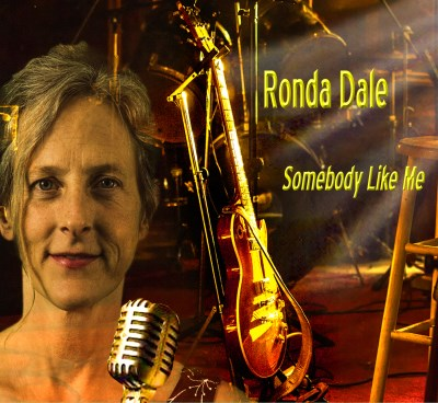 Ronda Dale Somebody Like Me Local