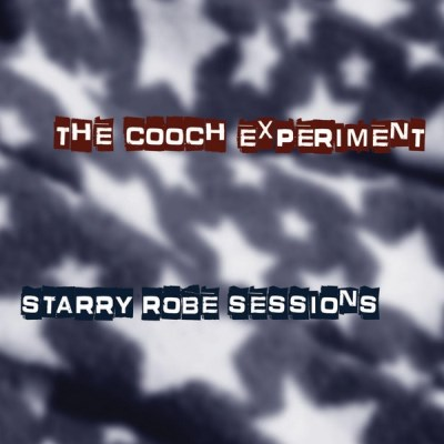 Cooch Experiment Starry Robe Sessions Local