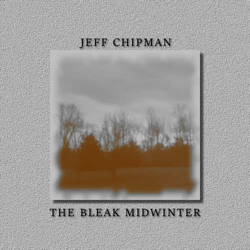 Jeff Chipman Bleak Midwinter Local