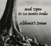 Mark Tipton Alchemist's Dream Local